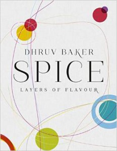 spice cookbook dhruv baker